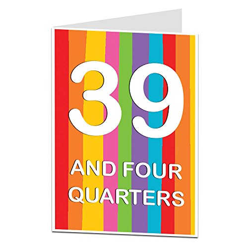 39 and Four Quarters Funny 40th Birthday Card