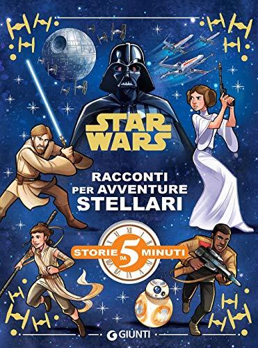 Racconti per avventure stellari. Star Wars. Ediz. a colori