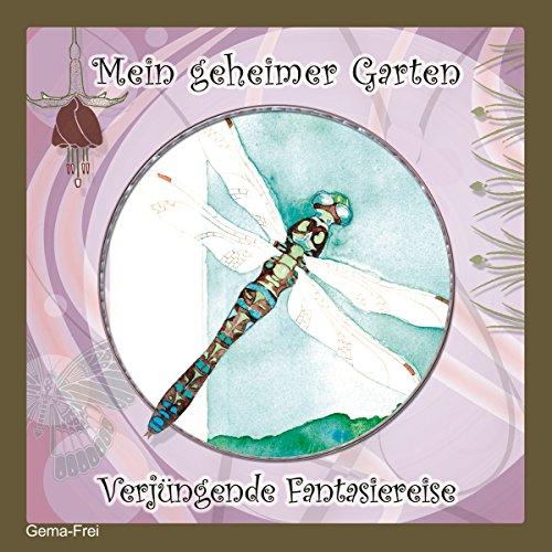 Mein geheimer Garten: Verjüngende Fantasiereise Titelbild