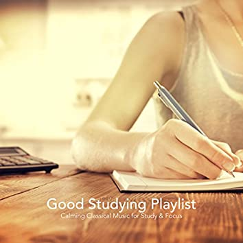 Good Studying Playlist: Calming Classical Music for Study and Focus