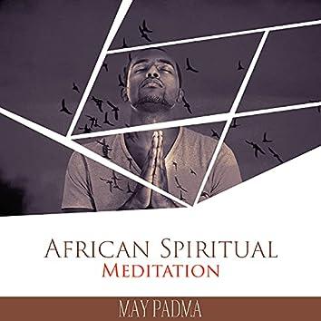 African Spiritual Meditation: Tribal Devotion