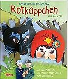 Rotkäppchen: Spielbuch mit 10 Masken: Das Märchen-Maskenbuch, ideal für Kindergeburtstage und Kindergruppen