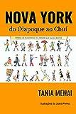 Nova York do Oiapoque ao Chuí; Relatos de brasileiros na cidade que nunca dorme (Portuguese Edition)