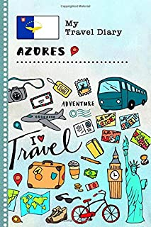 Azores My Travel Diary: Kids Guided Journey Log Book 6x9 - Record Tracker Book For Writing, Sketching, Gratitude Prompt - Vacation Activities Memories Keepsake Journal - Girls Boys Traveling Notebook