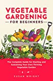 Vegetable Gardening For...