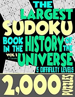 The Largest Sudoku Book in the History of the Universe: 2000 Puzzles with 5 Difficulty Levels