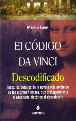 El Código Da Vinci descodificado: Todos los detalles de la novela más polémica de los últimos tiempos, sus protagonistas y el escenario histórico al descubierto