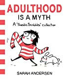 Adulthood Is A Myth: A Sarah's Scribbles Collection: 1