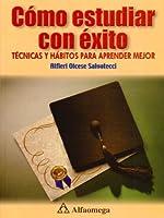 Como Estudiar Con Exito: Tecnicas y Habitos Para Aprender Mejor 9701507649 Book Cover