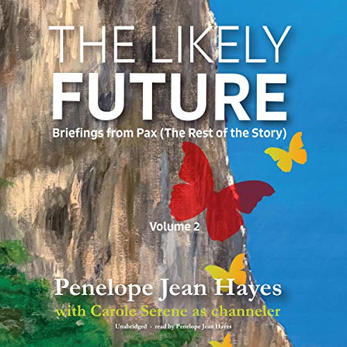 The Likely Future: Briefings from Pax Audiobook By Penelope Jean Hayes cover art