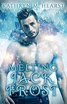 Melting Jack Frost by [Kathryn M. Hearst]