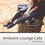 Ambient Lounge Cafe - Guitar Songs & Soft Summer Music, Just Relax, Instrumental Background Music