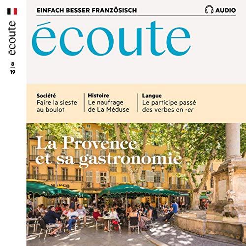 Écoute Audio - La Provence et sa gastronomie. 8/2019 cover art