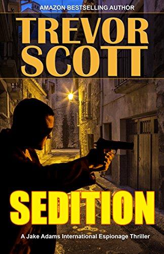 Sedition (A Jake Adams International Espionage Thriller Series Book 16) (English Edition)