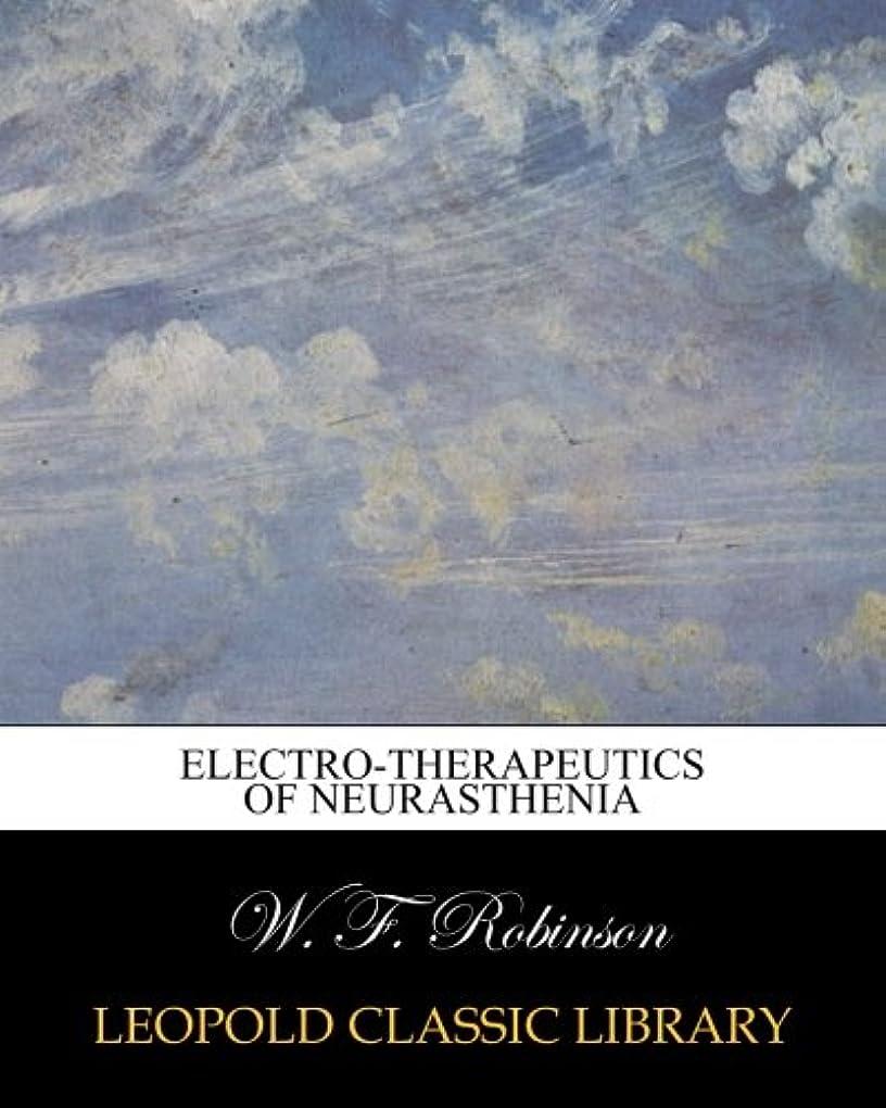 しっかりマスタード属性Electro-therapeutics of Neurasthenia