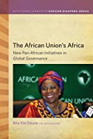The African Union's Africa: New Pan-African Initiatives in Global Governance (Ruth Simms Hamilton African Diaspora)