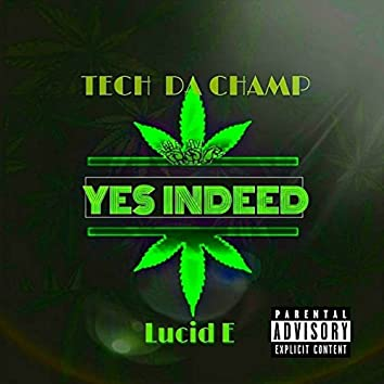 Yes Indeed (feat. Lucid. E)