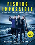 Fishing Impossible: Three Fishing Fanatics. Ten Epic Adventures. The TV tie-in book to the BBC Worldwide series with ITV, set in British Columbia, the ... Thailand, Peru and Norway [Idioma Inglés]