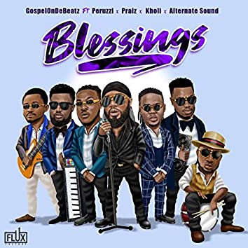 Blessings (feat. Peruzzi, Praiz, Kholi, Alternate Sound)