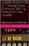 AJEDREZ ROMANTIK V - Novag Chess Champion MK II y Prinztronic Chess Traveller : Ajedrez y jaque mate 1979 y 1980
