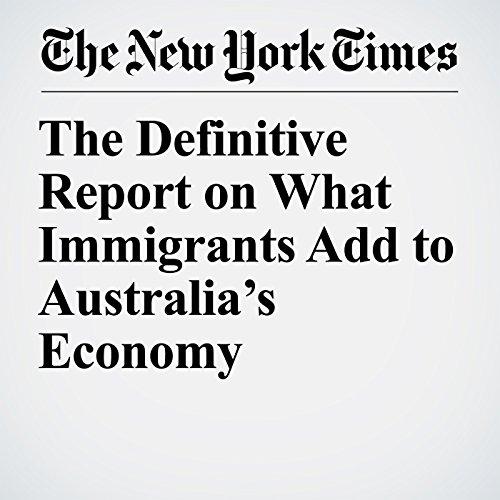 The Definitive Report on What Immigrants Add to Australia's Economy copertina
