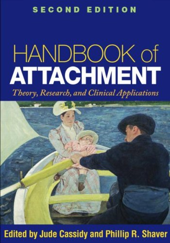 Handbook of Attachment, Second Edition: Theory, Research,...