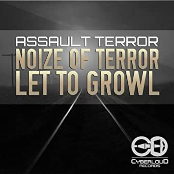 Noize of Terror / Let to Growl