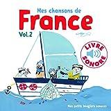 Mes ChanSons de France VOL.2 - 6 ChanSons, 6 Images, 6 Puces (Livre Sonore)