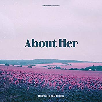 About Her