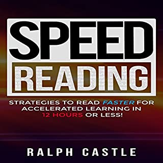 Speed Reading     Strategies to Read Faster for Accelerated Learning in 12 Hours or Less!              By:                                                                                                                                 Ralph Castle                               Narrated by:                                                                                                                                 Gary Leo Smith                      Length: 1 hr and 7 mins     25 ratings     Overall 5.0