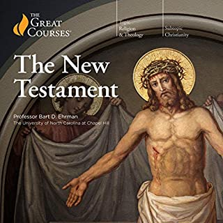 The New Testament                   By:                                                                                                                                 Bart D. Ehrman,                                                                                        The Great Courses                               Narrated by:                                                                                                                                 Bart D. Ehrman                      Length: 12 hrs and 27 mins     18 ratings     Overall 4.6