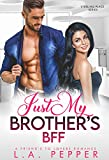 Just My Brother's BFF: A Friend's To Lovers Romance (Sterling Place...