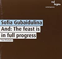 Gubaidulina: The Feast is in Full Progress, Ten Preludes (2000-08-12)