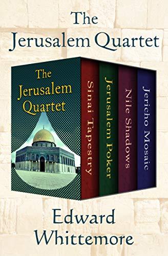 The Jerusalem Quartet: Sinai Tapestry, Jerusalem Poker, Nile Shadows, and Jericho Mosaic