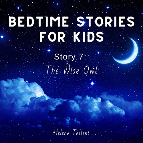 Bedtime Stories for Kids: Story 7: The Wise Owl cover art