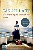 Eine Hoffnung am Ende der Welt: Roman (Die Weiße-Wolke-Saga, Band 4)