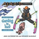 Ajax'd Comics: Coming In Hot