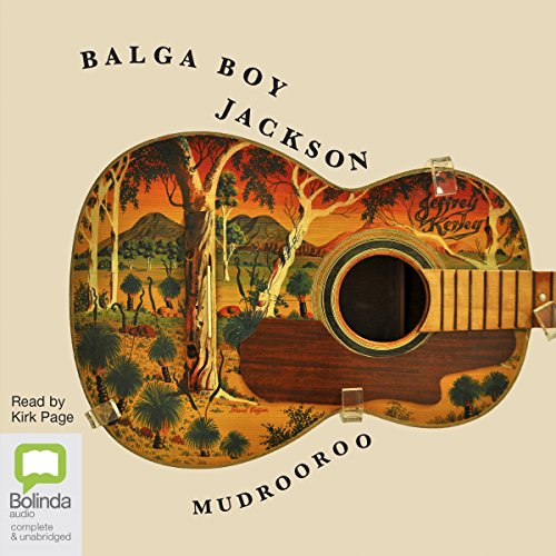 Balga Boy Jackson                   By:                                                                                                                                 Mudrooroo                               Narrated by:                                                                                                                                 Kirk Page                      Length: 13 hrs and 5 mins     1 rating     Overall 2.0