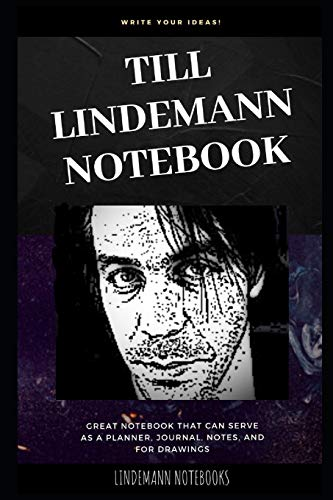 Till Lindemann Notebook: Great Notebook for School or as a Diary, Lined With More than 100 Pages. Notebook that can serve as a Planner, Journal, ... Drawings. (Till Lindemann Notebooks, Band 0)