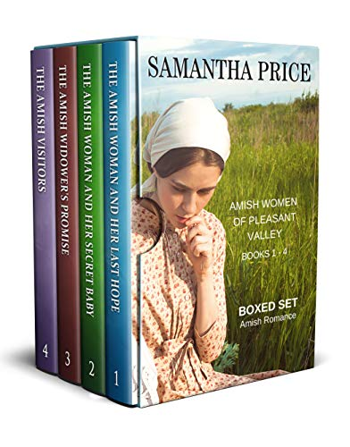 Amish Women of Pleasant Valley: Boxed Set Books 1 - 4: The Amish Woman and Her Last Hope, The Amish Woman and Her Secret Baby, The Amish Widower's Promise, ... Visitors.: Volume 1 (Amish Romance Box Set)