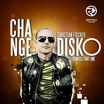 Change Disko Remixes Pt. One