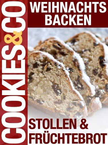 Cookies & Co. - Weihnachtsbacken - Stollen und Früchtebrot