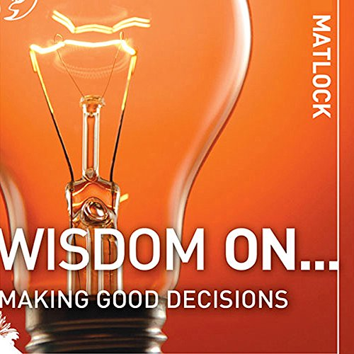 Wisdom On ... Making Good Decisions  cover art