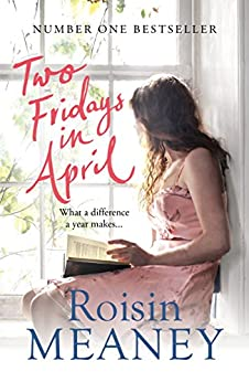 Two Fridays in April: From the Number One Bestselling Author by [Roisin Meaney]