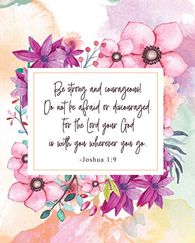 Be Strong and Courageous Christian Wall Art Decor Print - 8x10 unframed print