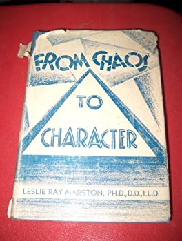 Hardcover From Chaos to Character: A Study in the Stewardship of Personality Book