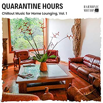 Quarantine Hours - Chillout Music For Home Lounging, Vol. 1