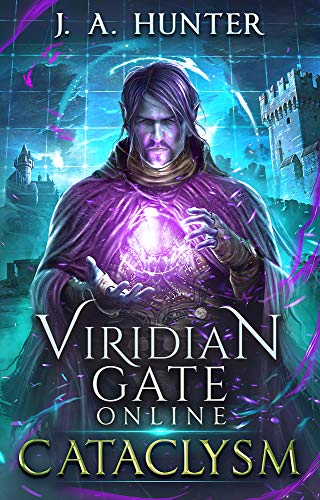 Viridian Gate Online: Cataclysm (The Viridian Gate Archives Book 1 ...