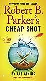 Robert B. Parker's Cheap Shot (The Spenser Series Book 42)