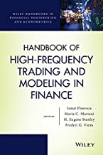 Handbook of High-Frequency Trading and Modeling in Finance (Wiley Handbooks in Financial Engineering and Econometrics 9)